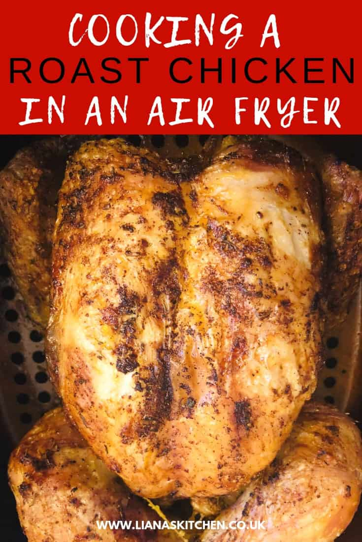 Cooking A Whole Chicken In An Air Fryer - Liana's Kitchen